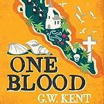 One Blood   G. W. Kent