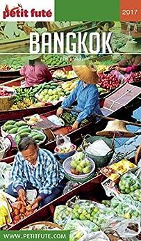 BANGKOK 2017/2018 Petit Futé (City Guide) (French Edition) by [Auzias, Dominique, Labourdette, Jean-Paul]