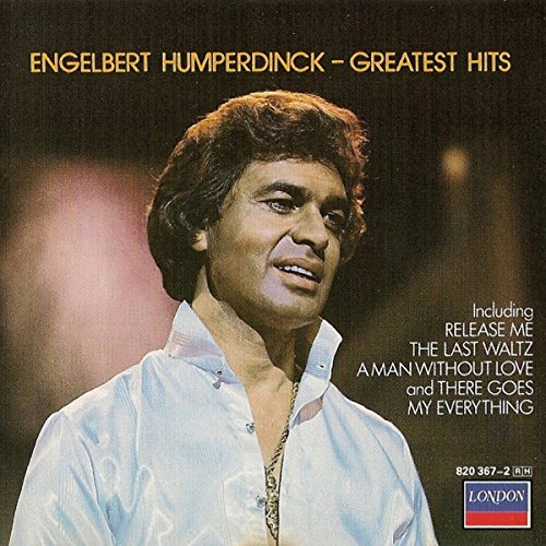 Engelbert Humperdinck: Greatest Hits (The Best Of Engelbert Humperdinck)