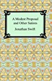 A Modest Proposal and Other Satires, Jonathan Swift, 1420928481
