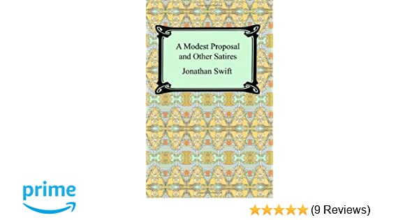 A Modest Proposal And Other Satires Jonathan Swift 9781420928488
