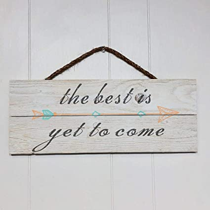 Amazoncom Artblox Rustic Inspirational Sign The Best Is Yet To