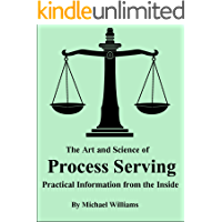 The Art and Science of Process Serving: Practical Information from the Inside