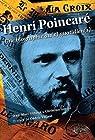 Henri Poincaré Une Biographie au(x) Quotidien(s) par Ginoux