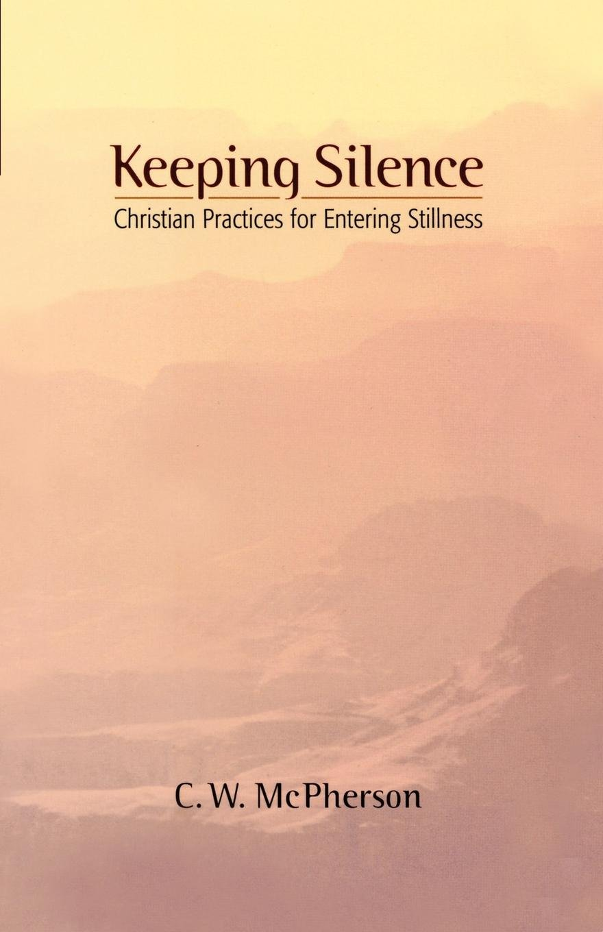 Keeping Silence: Christian Practices for Entering Stillness PDF