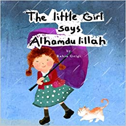 The little girl says alhamdulillah rabia gelgi 9781535054676 the little girl says alhamdulillah rabia gelgi 9781535054676 amazon books thecheapjerseys Choice Image