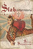 Slab, Selah Saterstrom, 156689395X