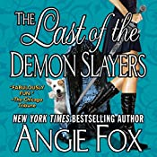 The Last of the Demon Slayers: A Biker Witches Novel, Book 4 | Angie Fox