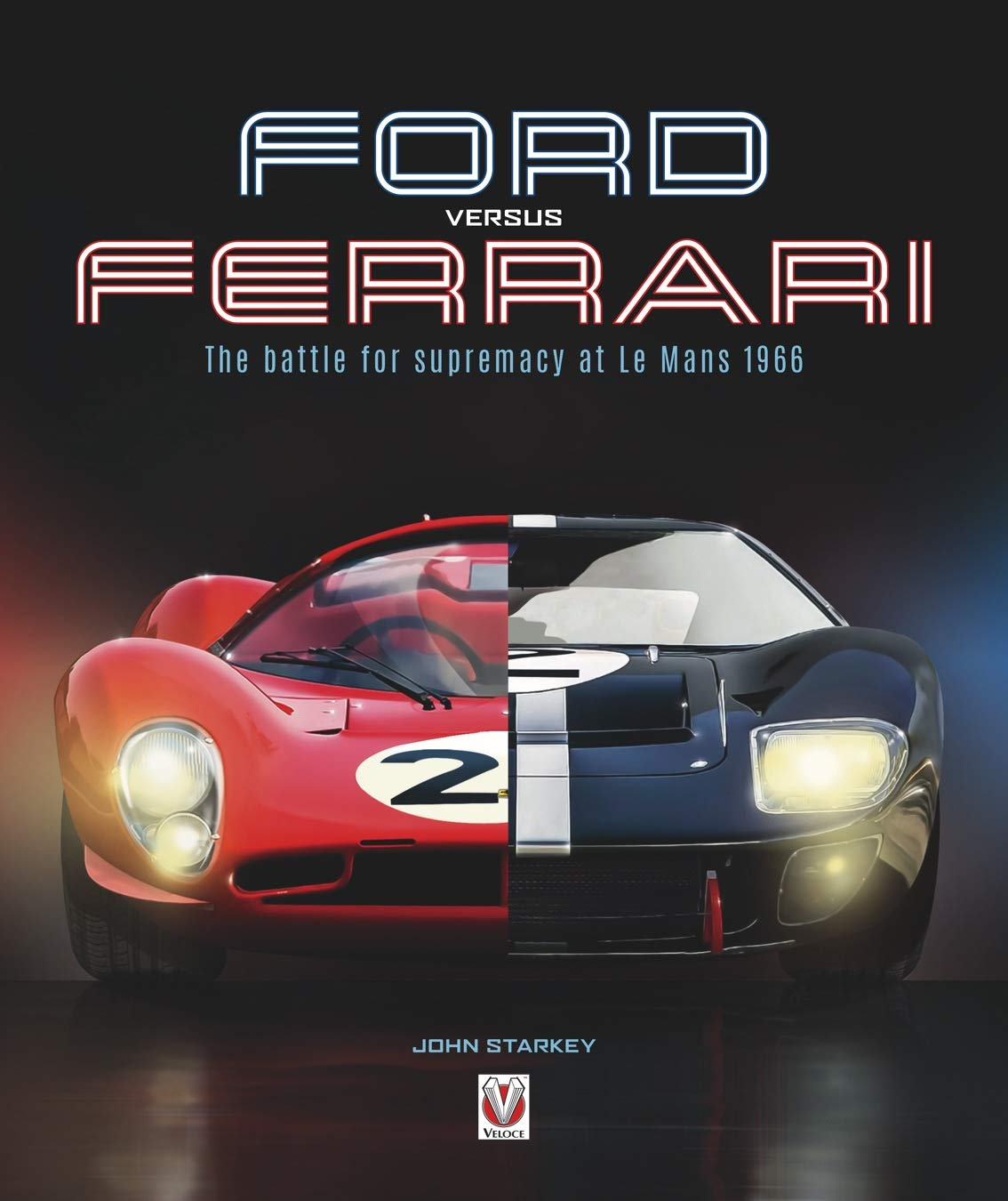 Ford versus Ferrari The battle for supremacy at Le Mans