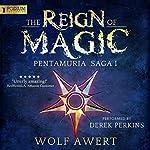 The Reign of Magic: Pentamuria Saga, Book 1 | Wolf Awert