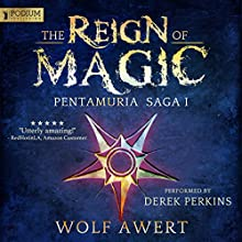 The Reign of Magic: Pentamuria Saga, Book 1 Audiobook by Wolf Awert Narrated by Derek Perkins