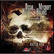 Kalter Fels (Oscar Wilde & Mycroft Holmes - Sonderermittler der Krone 5) | Jonas Maas