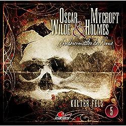 Kalter Fels (Oscar Wilde & Mycroft Holmes - Sonderermittler der Krone 5)