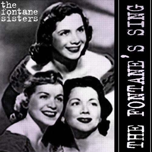 The Fontane Sisters  - Hearts Of Stone