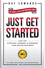 Just Get Started: Tips for Starting, Running, and Growing Your Online Business Paperback
