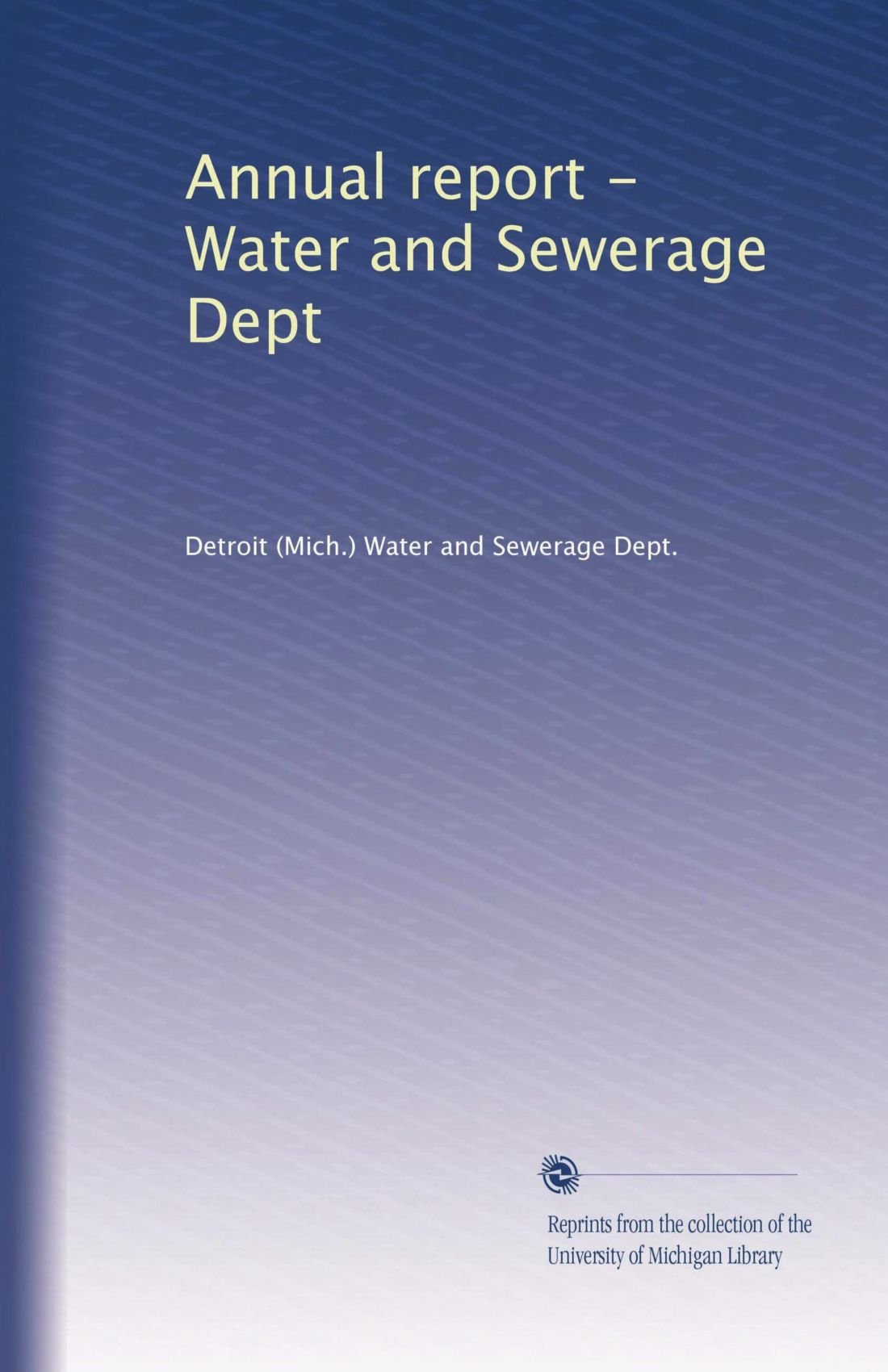 Read Online Annual report - Water and Sewerage Dept (Volume 20) pdf epub