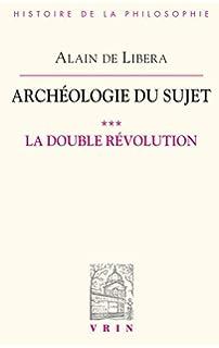 Archeologie Du Sujet: III.1 La Double Revolution (Bibliothèque dhistoire de