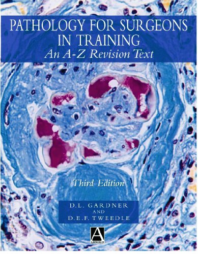 Download Pathology for Surgeons in Training, 3Ed: An A-Z Revision Text (Hodder Arnold Publication) Pdf