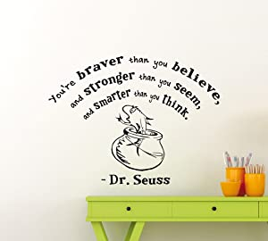 Dr Seuss Quote Wall Decal You're Braver Than You Believe Geek Decor Cartoons Geekery Vinyl Sticker Lettering Quote Gift Decor Room Art Stencil Decor Mural Removable Poster 136ct