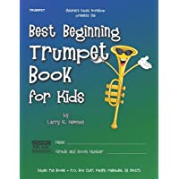 Best Beginning Trumpet Book for Kids: Beginning to Intermediate Trumpet Method Book for Students and Children of All…