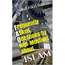Frequently Asked Questions by Non-Muslims about Islam