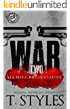 War 2: All Hell Breaks Loose (The Cartel Publications Presents) (War Series by T. Styles)