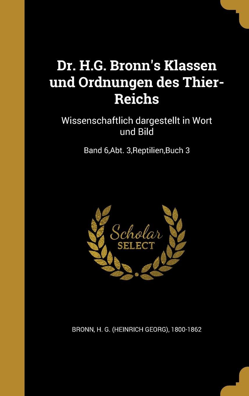 Dr. H.G. Bronn's Klassen Und Ordnungen Des Thier-Reichs: Wissenschaftlich Dargestellt in Wort Und Bild; Band 6, Abt. 3, Reptilien, Buch 3 (German Edition) PDF