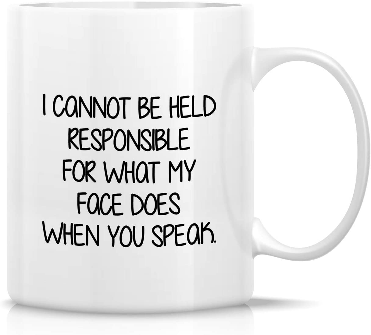 Retreez Funny Mug - I Cannot Be Held Responsible For What My Face Does When You Speak 11 Oz Ceramic Coffee Tea Mugs - Funny, Sarcasm, Sarcastic, birthday gifts for friends, coworkers, sister, brother