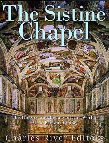 Download for free The Sistine Chapel: The History and Legacy of the World's Most Famous Chapel