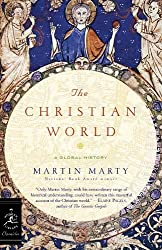 The Christian World: A Global History (Modern Library Chronicles)