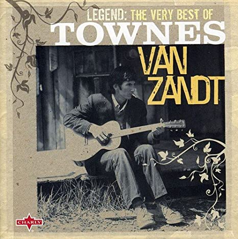 Townes Van Zandt - Legend - Best Of ( 2 CD Set ) - Amazon.com Music