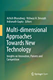 Multi-dimensional Approaches Towards New Technology: Insights on Innovation, Patents and Competition (English Edition)