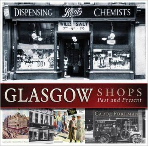 Read Online Glasgow Shops (Past & Present) by Carol Foreman (2011-10-05) pdf epub