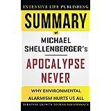 Summary of Apocalypse Never: Why Environmental Alarmism Hurts Us All