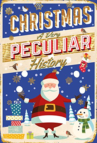 Christmas: A Very Peculiar HistoryTM (Christmas Great Britain Songs)