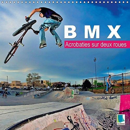 BMX - Acrobaties sur Deux Roues 2017: BMX - Des Roues Magiques (Calvendo Sportif) (French Edition) pdf epub