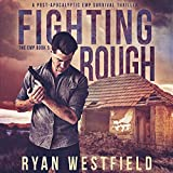Fighting Rough: A Post-Apocalyptic EMP Survival Thriller (The EMP, Book 5)