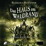 Das Haus am Waldrand | Barbara Büchner
