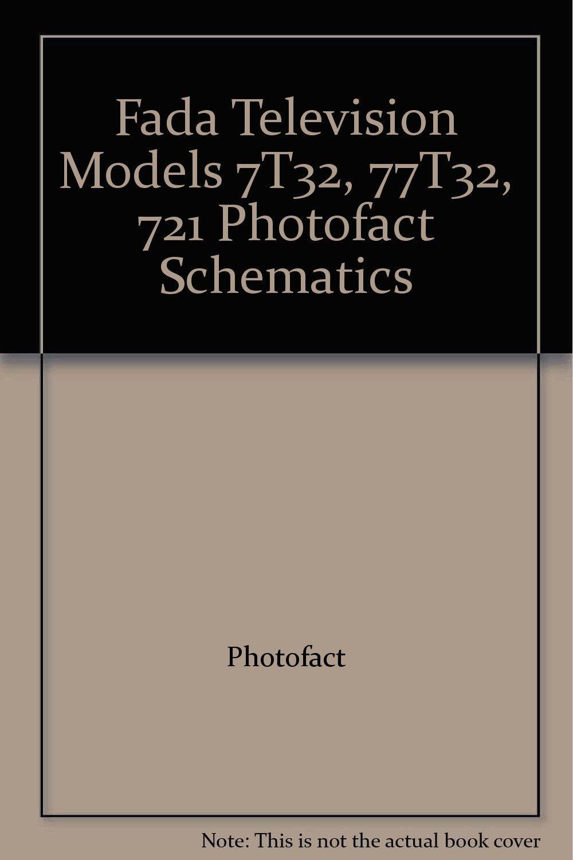 Fada Television Models 7T32, 77T32, 721 Photofact Schematics