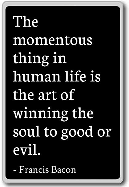 Amazoncom The Momentous Thing In Human Life Is The Art