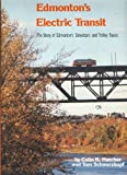 img - for Edmonton's electric transit: The story of Edmonton's streetcars and trolley buses book / textbook / text book