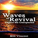 Waves of Revival Audiobook by Bill Vincent Narrated by Tim Côté