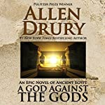 A God Against the Gods | Allen Drury