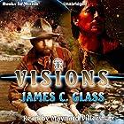 Visions Hörbuch von James C. Glass Gesprochen von: Maynard Villers