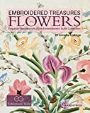 Embroidered Treasures: Flowers: Exquisite Needlework of the Embroiderers' Guild Collection