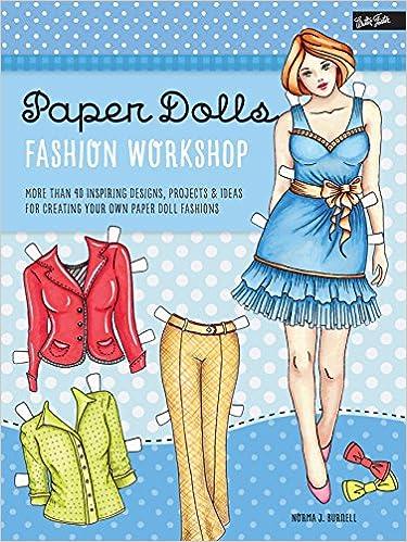 Paper Dolls Fashion Workshop More Than 40 Inspiring Designs