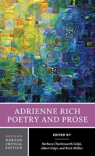 Adrienne Rich: Poetry and Prose (Second Edition)  (Norton Critical Editions)