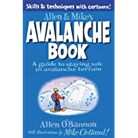 Allen & Mike's Avalanche Book: A Guide To