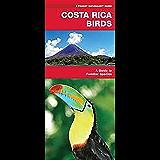 Costa Rica Birds: A Folding Pocket Guide to Familiar Species (A Pocket Naturalist Guide)