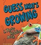 Guess What's Growing, Kelly Regan Barnhill, 1429639180